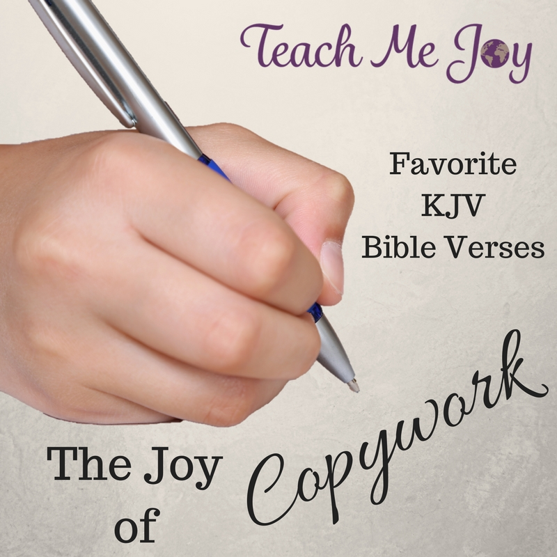 the joy of copywork kjv bible verses. Black Bedroom Furniture Sets. Home Design Ideas