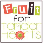 fruitfortenderhearts
